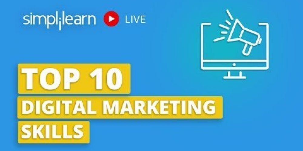 Top 10 Digital Marketing Skills 2020 | Digital Marketing Skills For A Successful Career |Simplilearn