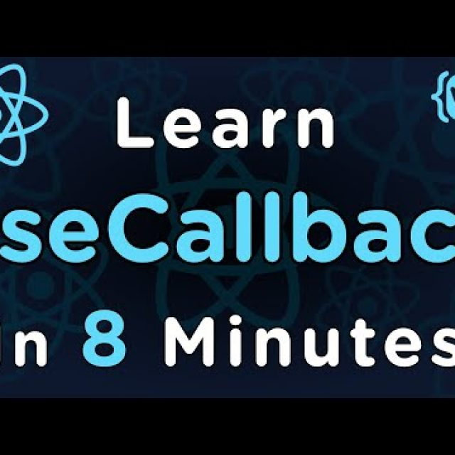 Learn useCallback In 8 Minutes