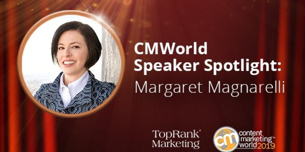 Content Marketing Interview: Margaret Magnarelli on Applying Journalistic Integrity to Content Strategy #CMWorld