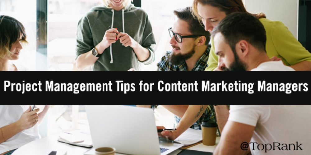 How to Get It Done: Project Management Tips for Content Marketing Managers