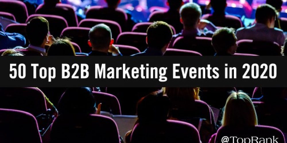 The BIGLIST of 50 Top B2B Marketing Conferences in 2020