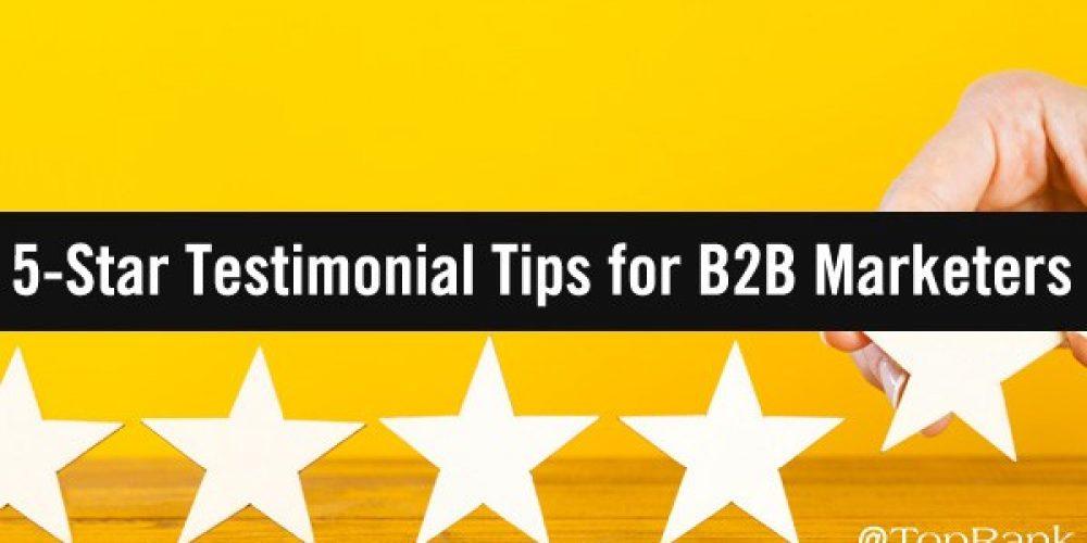 5 Stars: 20+ Tips to Invigorate Your B2B Marketing Using Testimonials & Reviews