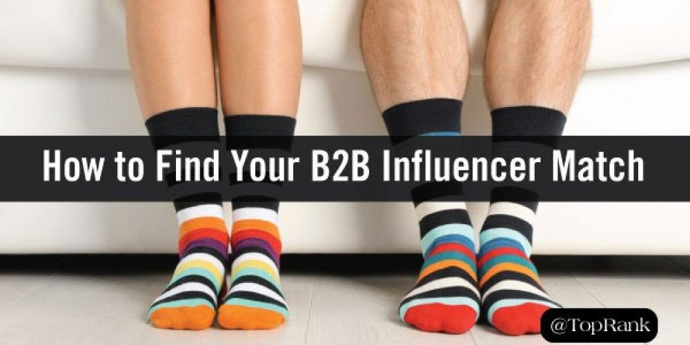 11 Qualities You Should be Looking for to Find Your B2B Influencer Match
