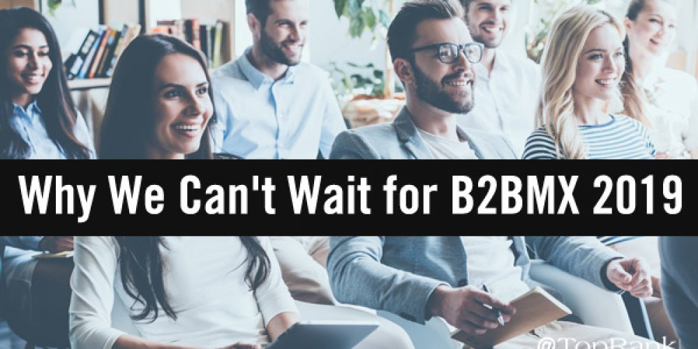 Can't-Miss Sessions at 2019's B2B Marketing Exchange Conference #B2BMX