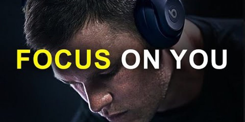 FOCUS ON YOU – Must Hear *powerful* Inspirational Speech