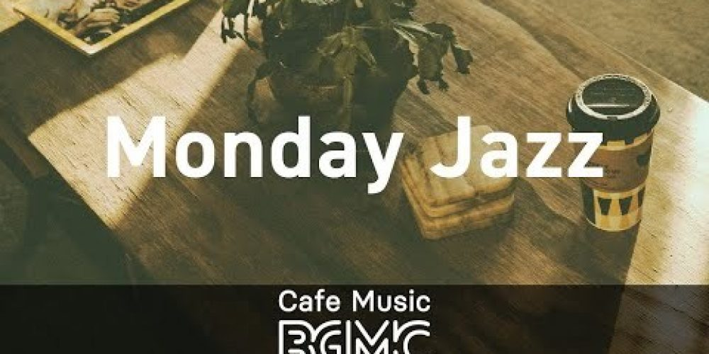 Monday Jazz: Laid-Back Music – Positive Morning Jazz & Bossa Nova Music to Unwind, Chill and Read