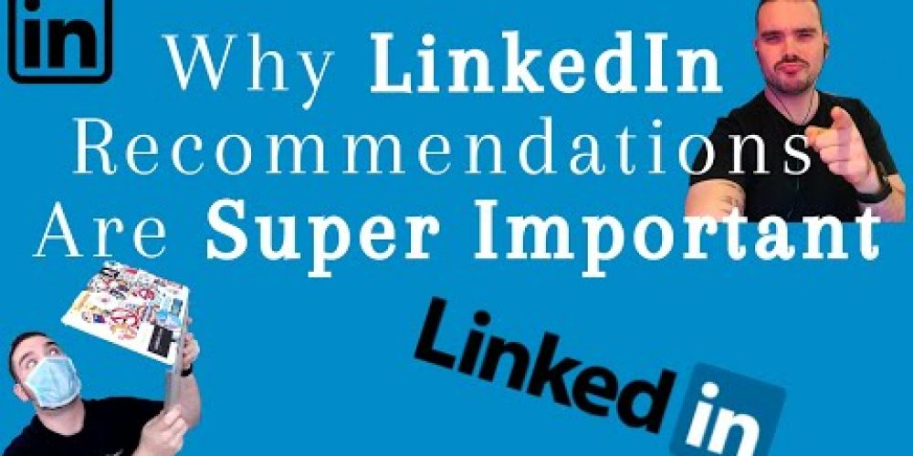 Why LinkedIn Recommendations Are SUPER Important
