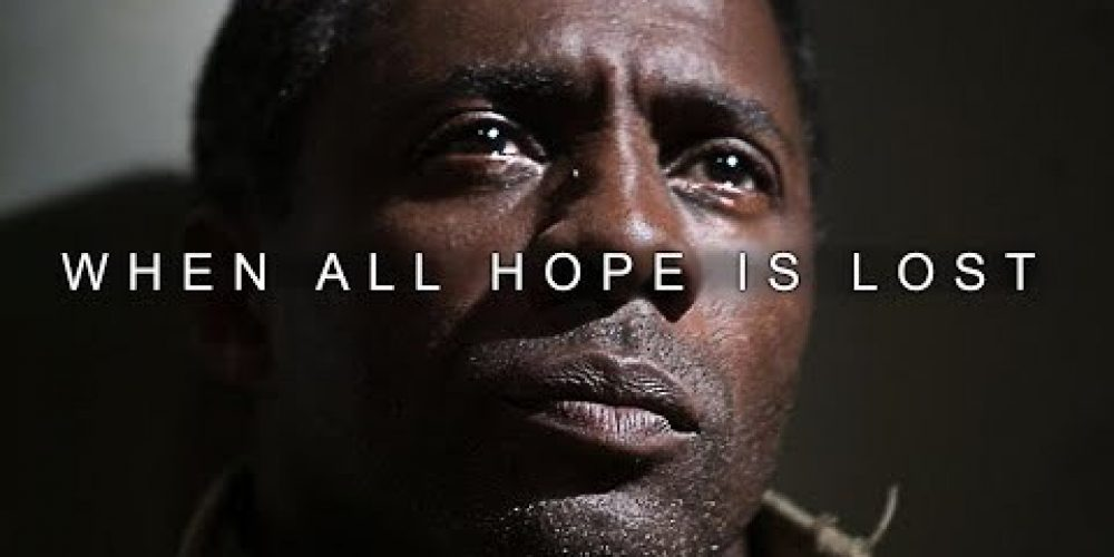 WHEN ALL HOPE IS LOST – Best Motivational Video
