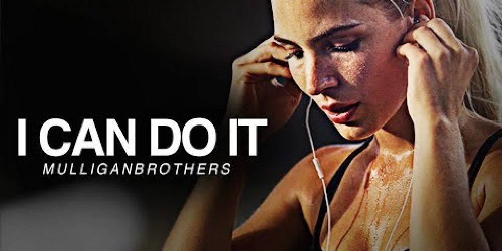 I CAN DO IT – Best Motivational Video