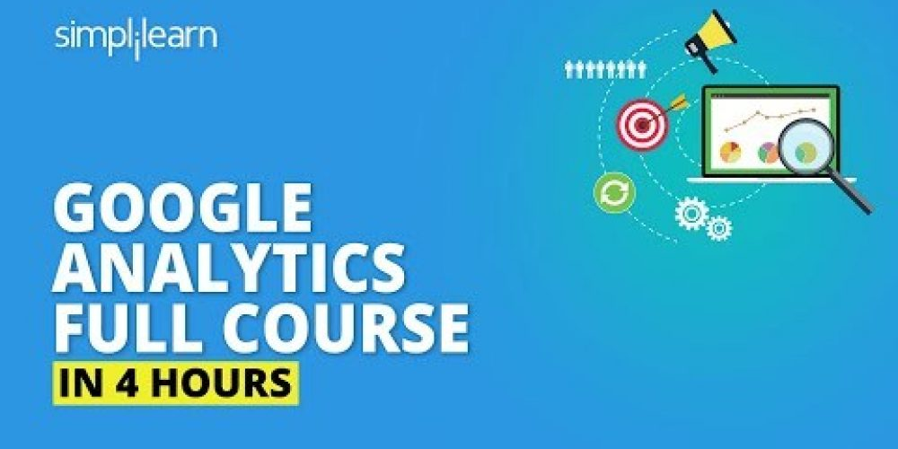Google Analytics Full Course  [2020] | Google Analytics Tutorial For Beginners | Simplilearn