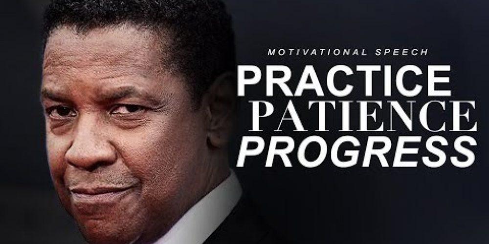 PRACTICE, PATIENCE, PROGRESS | Best Motivational Speech 2020