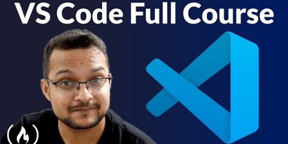 Visual Studio Code Full Course – VS Code for Beginners