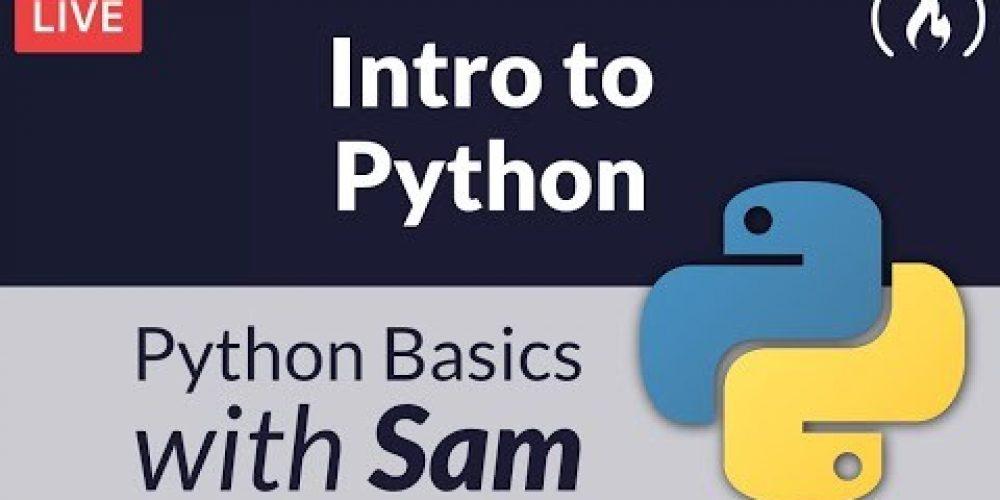 Intro to Python Livestream – Python Basics with Sam