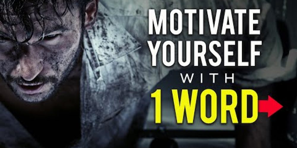 This One Word Will Motivate You To Do Anything