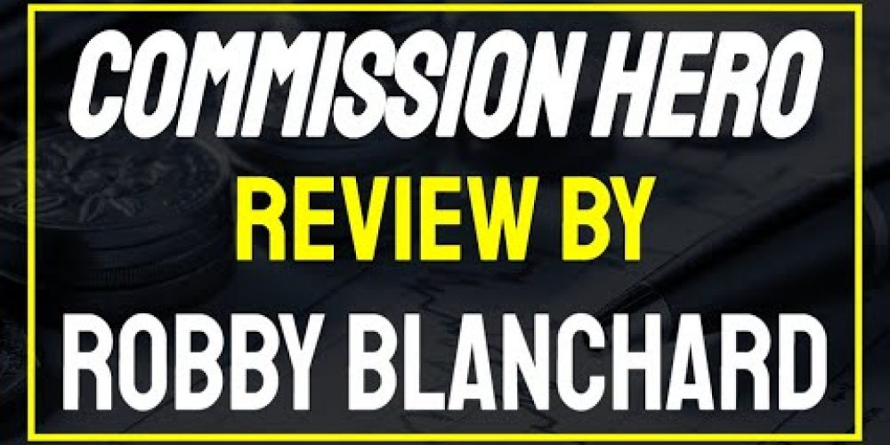 Commission Hero Review By Robby Blanchard | Best Affiliate Programs 2020