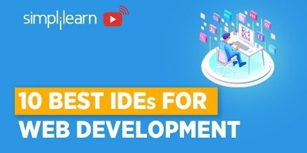 Top IDEs For Web Development | Web Development Editors | Web Development For Beginners | Simplilearn