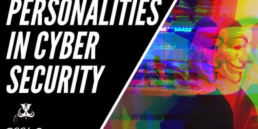 Personalities In Cyber Security