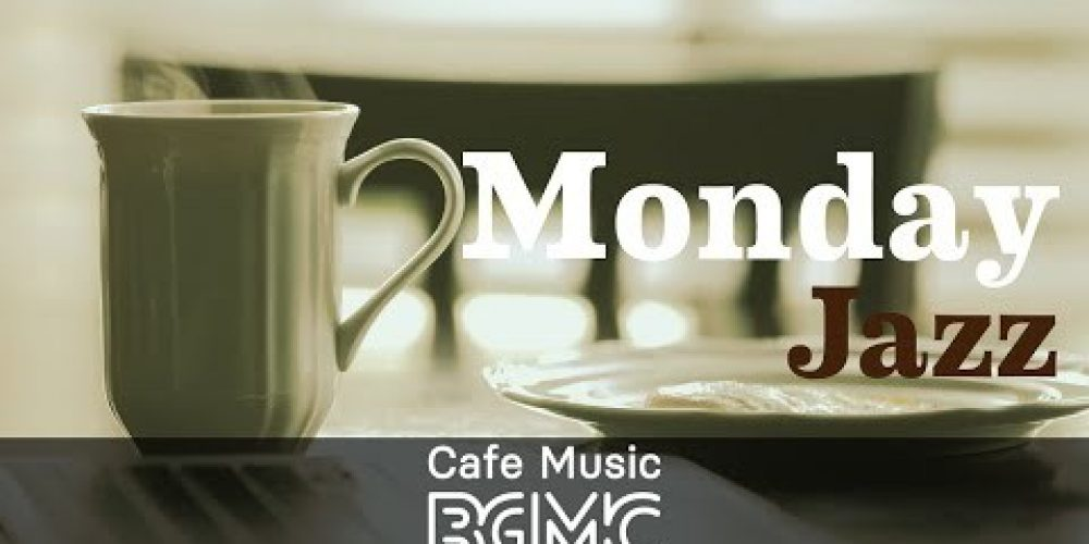 Monday Jazz: Upbeat Cafe Jazz Music – Instrumental Music for Working at Home, Studying, Relax
