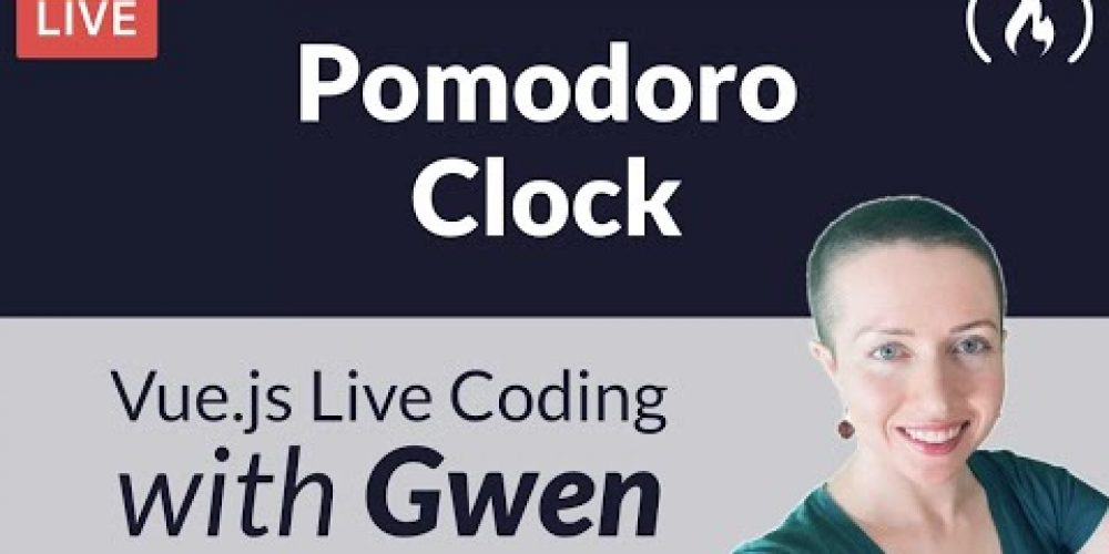 Live Coding Project: Create a Pomodoro Clock using Vue.js – with Gwen Faraday