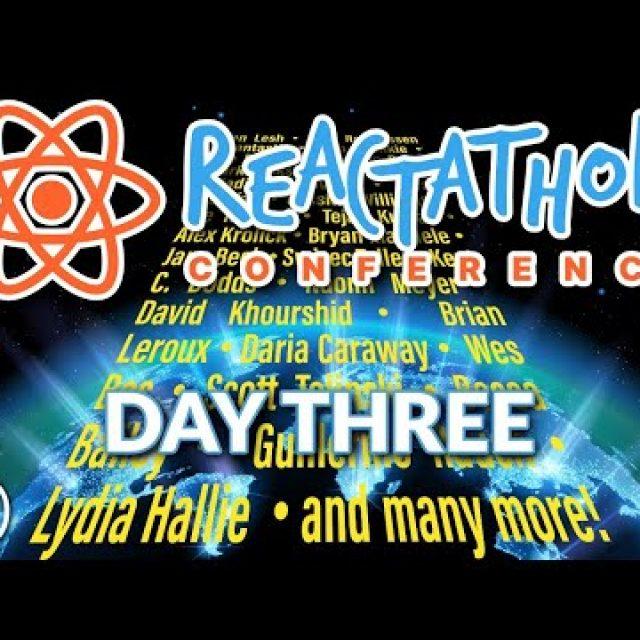 Reactathon Conference Live Stream – Day Three