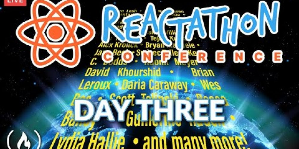 Reactathon Conference Live Stream – Day Three
