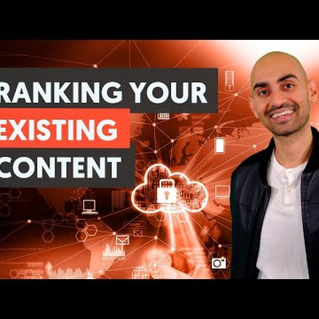 How To Rank Your Existing Content – Module 1 – Lesson 3 – Content Marketing Unlocked