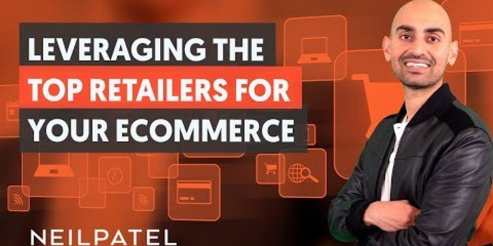 How To Leverage The Top Retailers In The World – Module 1 – Part 2 – eCommerce Unlocked
