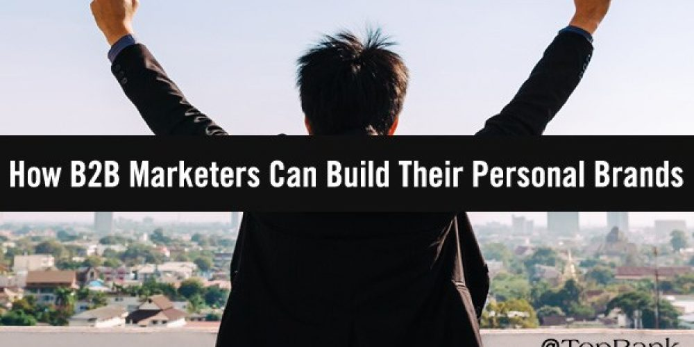 How B2B Marketers Can Build Their Personal Brands on Social Media