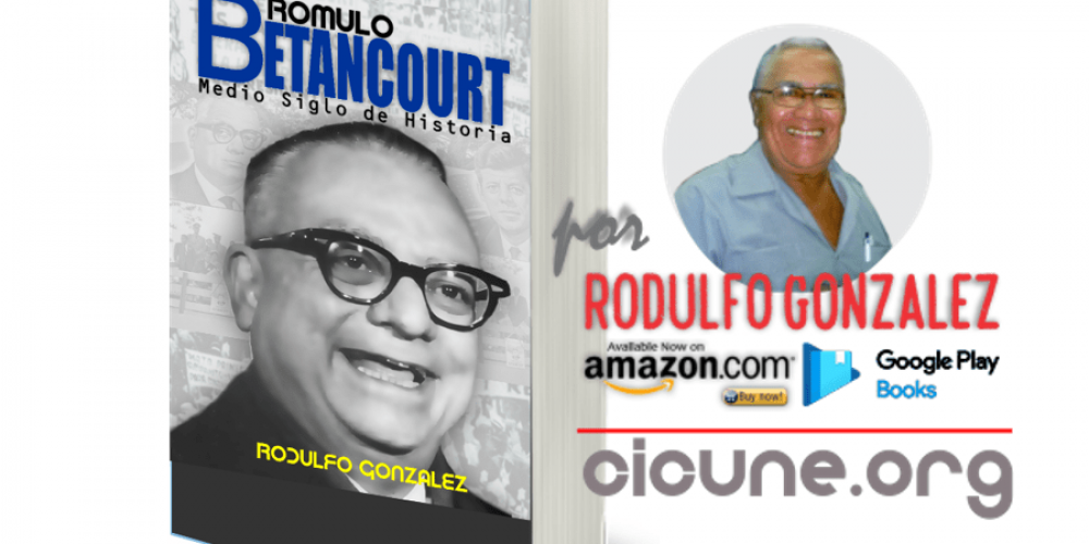 Rómulo Betancourt: Medio siglo de Historia por Rodulfo González