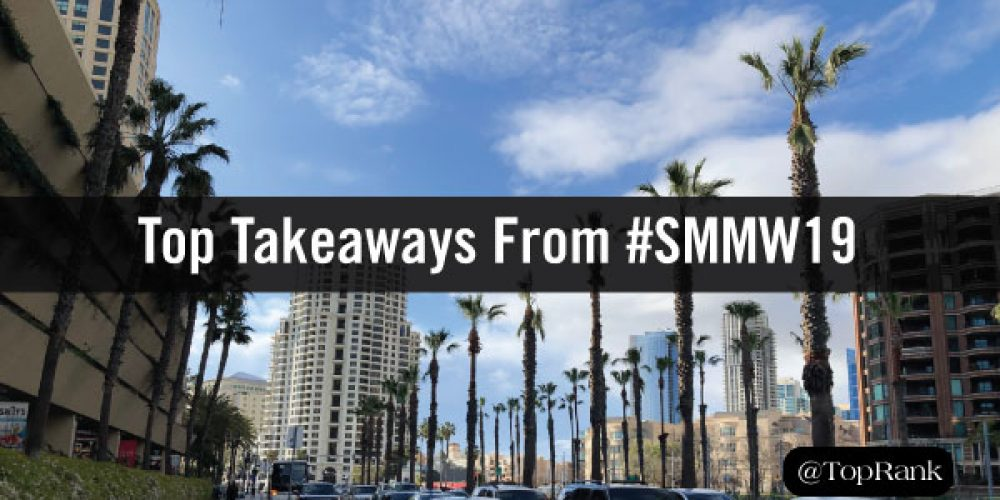 So Long, San Diego! Top Takeaways From #SMMW19
